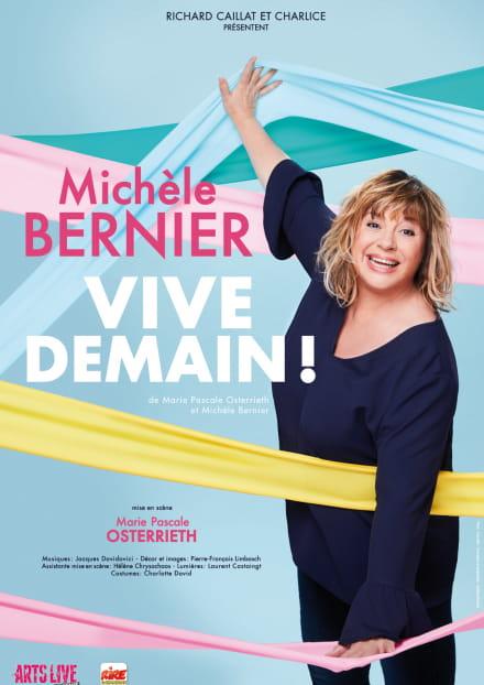 Opéra-Théâtre : Michèle Bernier - Vive Demain !