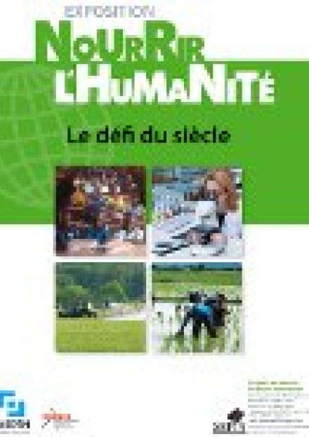 Exposition 'Nourrir l'Humanité : le défi du siècle'